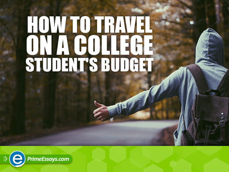 8 Ways To Travel As A Broke College Student