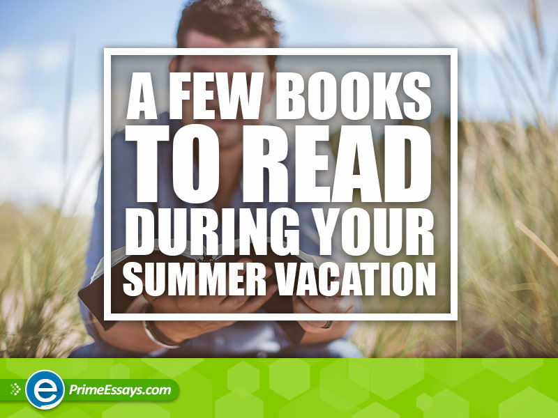 A-Few-Books-To-Read-During-Your-Summer-Vacation