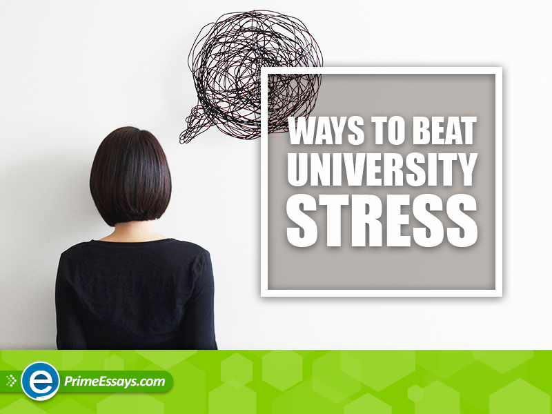 10 Effortless Ways to Beat First Term Stress At University
