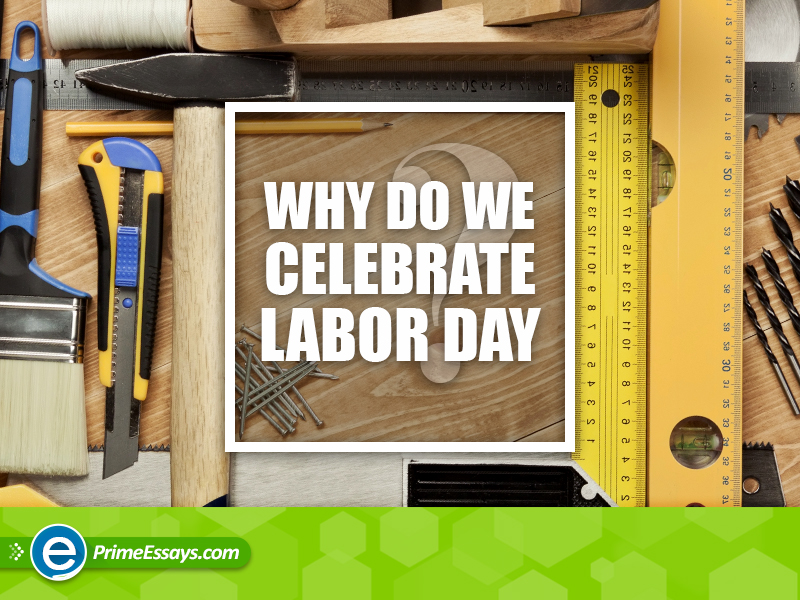 Labor Day - Why and How We Celebrate