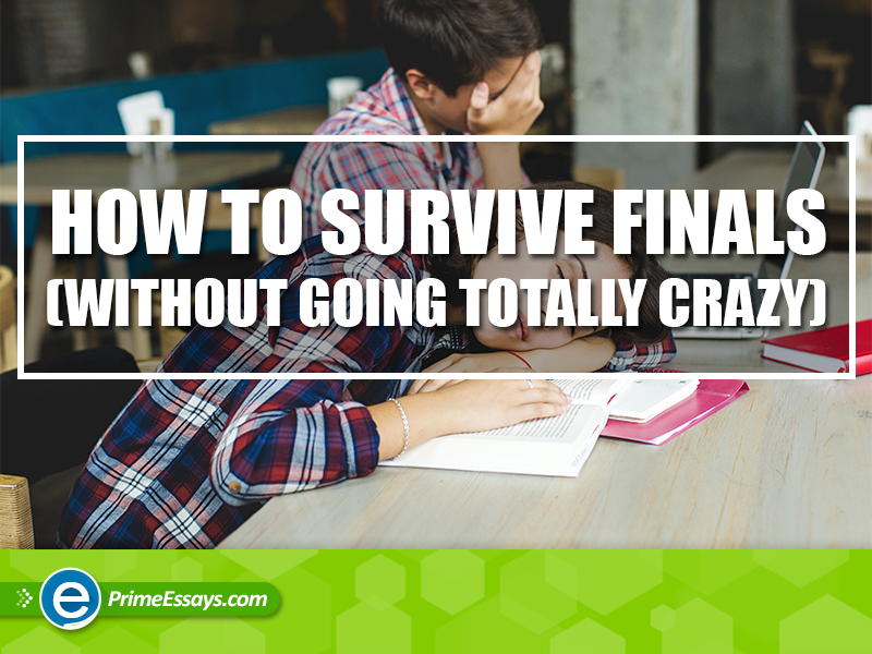 How to survive finals (without going totally crazy)